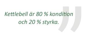 Kettlebell är 80 % kondition och 20 % styrka
