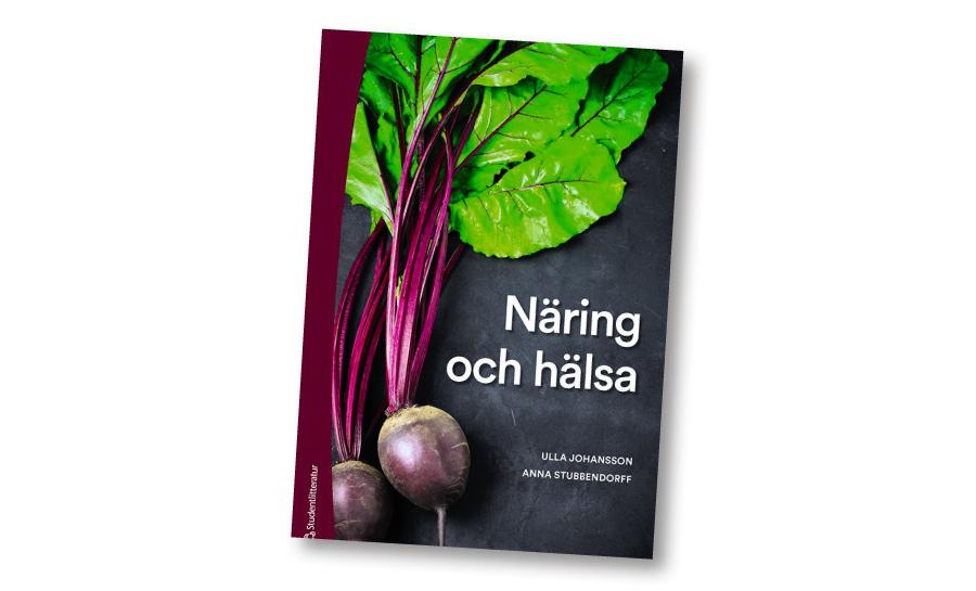 Boken Näring och hälsa, av Ulla Johansson och Anna Stubbendorff